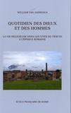 William Van Andringa - Quotidien des dieux et des hommes - La vie religieuse dans les cités du Vésuve à l'époque romaine.