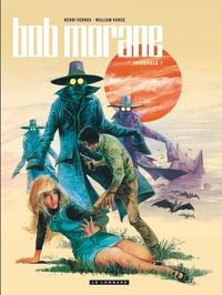 William Vance et Henri Vernes - Bob Morane l'Intégrale Tome 7 : Les yeux de brouillard ; Les poupées de l'ombre jaune ; Les sept croix de plomb ; Guérilla à Tumbaga ; La prisonnière de l'ombre jaune.