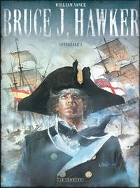 William Vance - Bruce J. Hawker Intégrale Tome 1 : Les entrailles du H.M.S. Thunder ; Cap sur Gibraltar ; L'orgie des damnés ; Press gang.