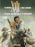 William Vance et Jean Van Hamme - XIII Tome 11 : Trois montres d'argent.