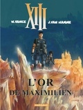 William Vance et Jean Van Hamme - XIII Tome 17 : L'or de Maximilien.