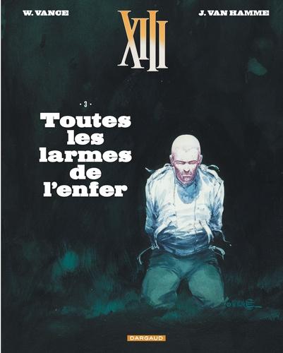 William Vance et Jean Van Hamme - XIII Tome 3 : Toutes les larmes de l'enfer.