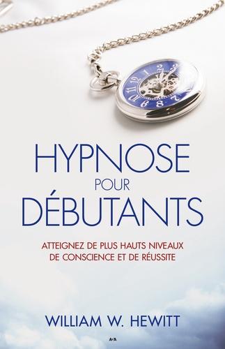 Hypnose pour débutants. Atteignez de plus hauts niveaux de conscience et de réalisation