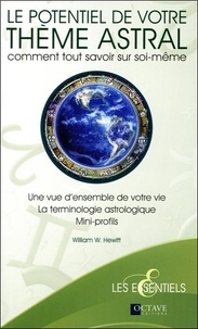 William W. Hewitt - Le potentiel de votre thème astral - Comment tout savoir sur soi-même.