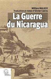 William Walker - La guerre du Nicaragua.