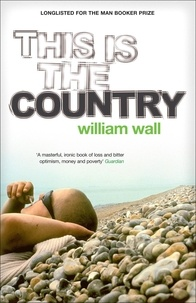 William Wall - This is the Country.