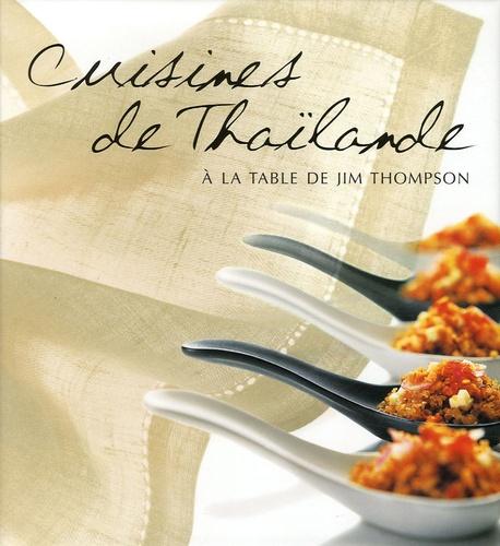 Cuisines de Thaïlande. A la table de Jim Thompson