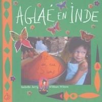 William Wilson et Isabelle Jarry - Aglaé en Inde et j'ai eu 5 ans !.