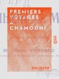 William Windham et Pierre Martel - Premiers voyages à Chamouni - Lettres (1741-1742).