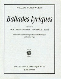 William Wordsworth - Ballades lyriques. suivies de Ode, pressentiments d'immortalité.