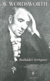 William Wordsworth - Ballades lyriques - Suivies de Ode : pressentiments d'immortalité.