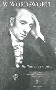 William Wordsworth - Ballades lyriques - Suivies de Ode : pressentiments d'immortalité.