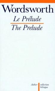 William Wordsworth - Le prélude ou La croissance de l'esprit d'un poète.