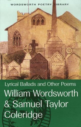 William Wordsworth et Samuel Taylor Coleridge - Lyrical Ballads and Other Poems.