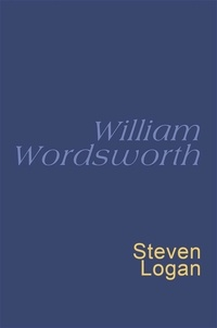 William Wordsworth et Stephen Logan - William Wordsworth - Everyman's Poetry.