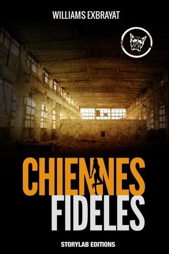 Williams Exbrayat - Chiennes fidèles.