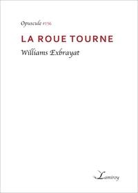 Williams Exbrayat - La roue tourne.