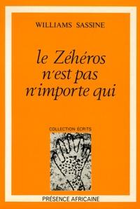 Williams Sassine - Le Zéhéros n'est pas n'importe qui.