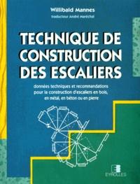 Willibald Mannes - TECHNIQUE DE CONSTRUCTION DES ESCALIERS. - Données techniques et recommandations pour la construction d'escaliers en bois, en métal, en béton ou en pierre, 3ème édition.