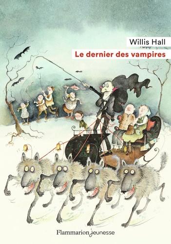 Willis Hall - Le dernier des vampires.