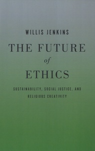 Willis Jenkins - The Future of Ethics.