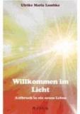 Willkommen im Licht - Aufbruch in ein neues Leben.