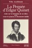 Willy Aeschimann - La Pensée d'Edgar Quinet. avec Essais de jeunesse et documents inédits - Étude sur la formation de ses idées.