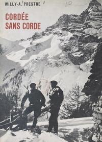 Willy-André Prestre - Cordée sans corde.