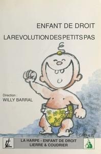 Willy Barral - Enfant de droit : la révolution des petits pas.