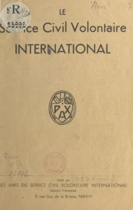 Willy Begert et Camille Drevet - Le service civil volontaire international.