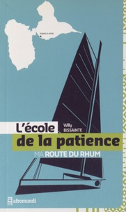 Willy Bissainte - L'école de la patience - Ma Route du Rhum.