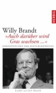 """Willy Brandt - """"Auch darüber wird Gras wachsen...""""."""