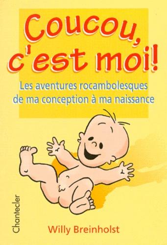 Coucou C Est Moi Les Aventures Rocambolesques De Willy Breinholst Livre Decitre