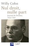 Willy Cohn - Nul droit, nulle part - Journal de Breslau, 1933-1941.