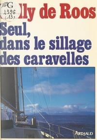 Willy de Roos - Seul, dans le sillage des caravelles.
