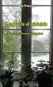 Willy Dekoninck - Longévité et gériatrie - Pour un vieillissement harmonieux.