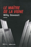 Willy Deweert - Le maître de la vigne.