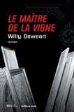 Willy Deweert - Le maître de la vigne - Thriller mystique.