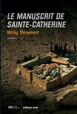 Willy Deweert - Le manuscrit de Sainte-Catherine - Thriller mystique.