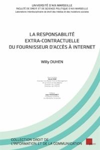 Willy Duhen - La responsabilité extra-contractuelle du fournisseur d'accès à Internet.