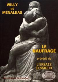 Willy et Ménalkas - Le naufragé précédé de l'Ersatz d'amour.
