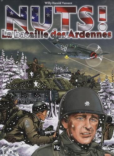 Willy-Harold Vassaux - Nuts !  : La bataille des Ardennes.