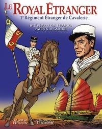 Willy Harold Williamson et Patrick de Gmeline - Le royal étranger - 1er régiment étranger de cavalerie.