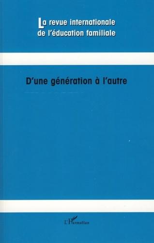 Willy Lahaye et Débora Poncelet - La revue internationale de l'éducation familiale N° 22, 2007 : D'une génération à l'autre.