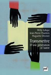 Willy Lahaye et Jean-Pierre Pourtois - Transmettre - D'une génération à l'autre.
