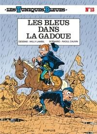 Willy Lambil et Raoul Cauvin - Les Tuniques Bleues Tome 13 : Les Bleus dans la gadoue.