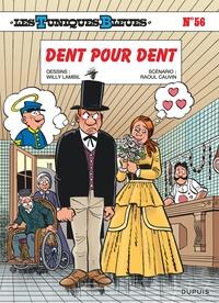 Willy Lambil et Raoul Cauvin - Les Tuniques Bleues Tome 56 : Dent pour dent.