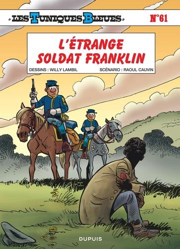 Willy Lambil et Raoul Cauvin - Les Tuniques Bleues Tome 61 : L'étrange soldat Franklin.