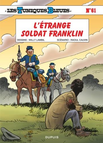 Les Tuniques Bleues Tome 61 - L'étrange soldat FranklinWilly LambilRaoul Cauvin - 9782800183909 - 5,99 €
