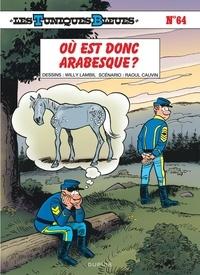 Willy Lambil et Raoul Cauvin - Les Tuniques Bleues Tome 64 : Où est donc Arabesque ?.